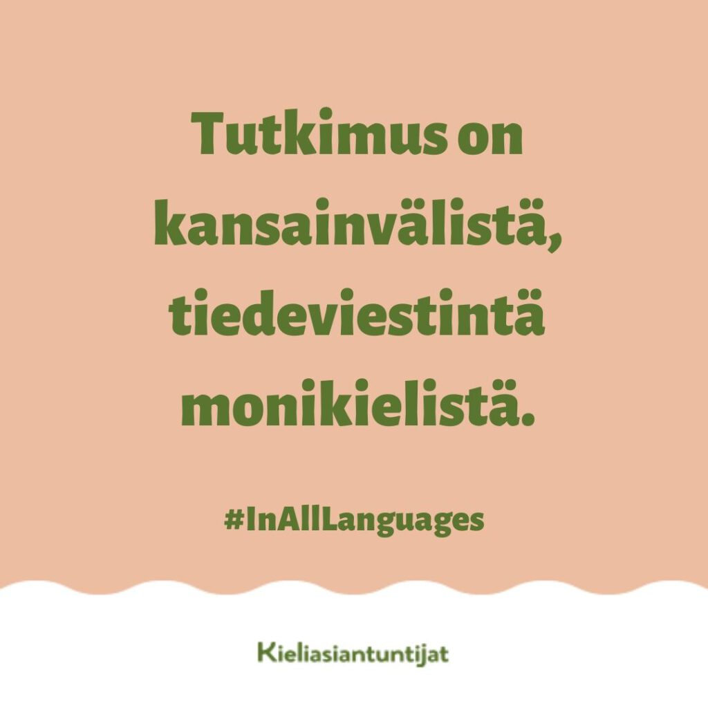 Tutkimus on kansainvälistä, tiedeviestintä monikielistä