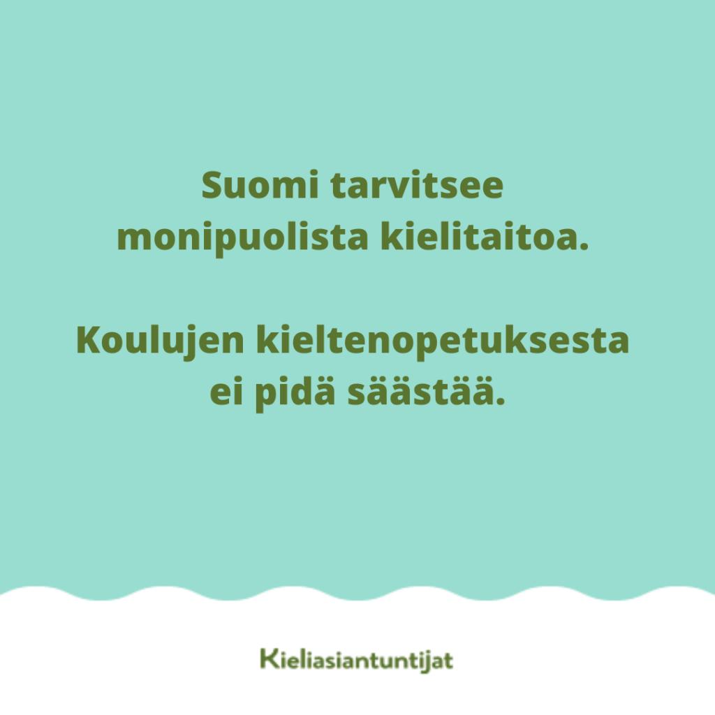 Suomi tarvitsee monipuolista kielitaitoa. Koulujen kieltenopetuksesta ei pidä säästää.